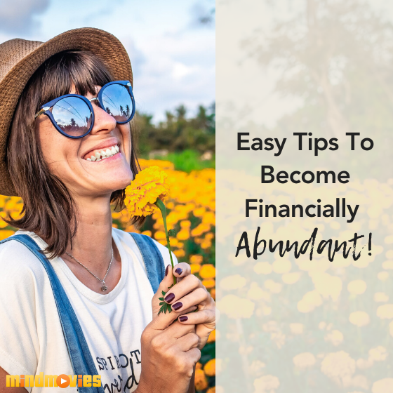 3 'Forward-Thinking' Tips to Become Financially Abundant
