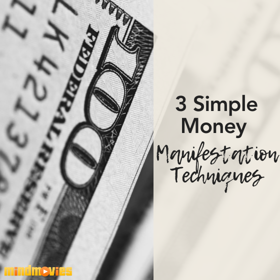 3 Simple Money Manifestation Techniques