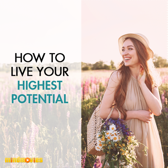 How To Live Your Highest Potential