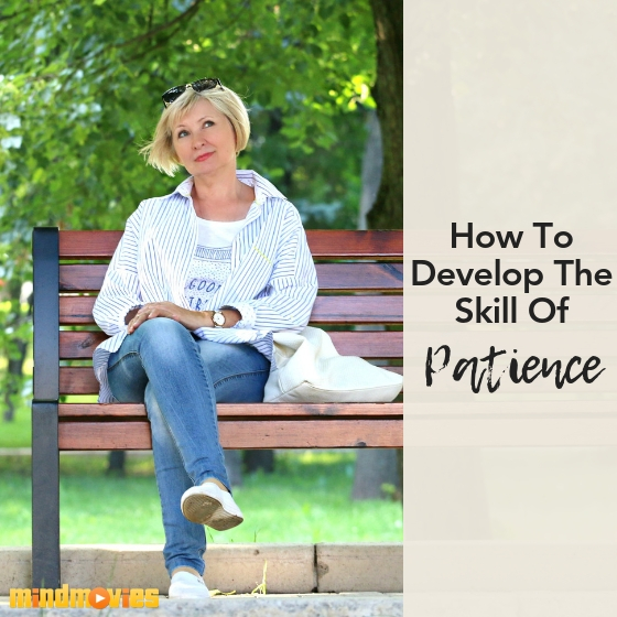 How to Develop The Skill Of Patience