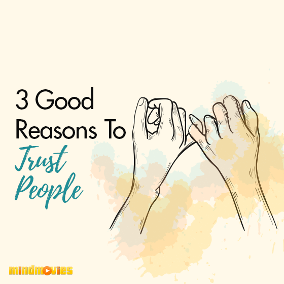 3 Good Reasons To Trust People