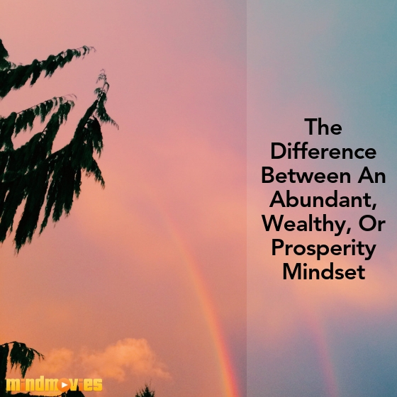 How To Tell The Difference Between An Abundance Mindset, A
