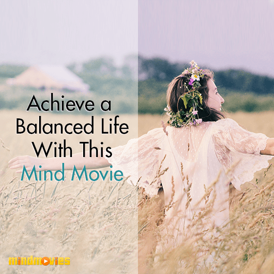 Achieve A Balanced Life With This Mind Movi