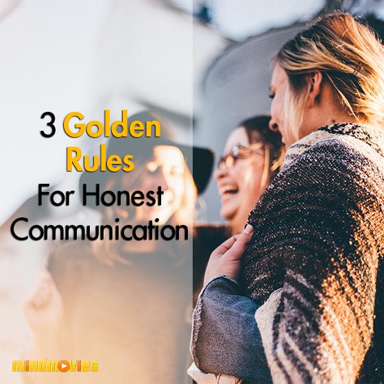 3 Golden Rules For Honest Communication