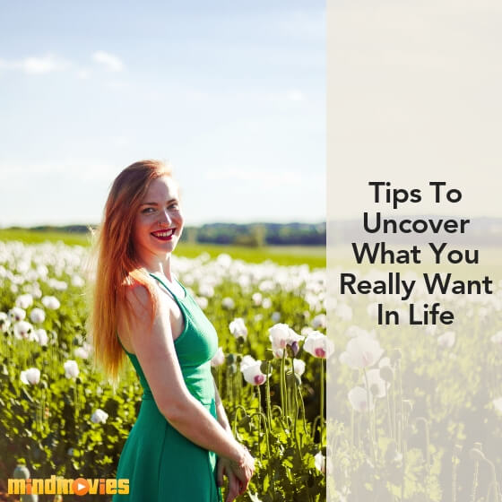 tips to uncover what you want