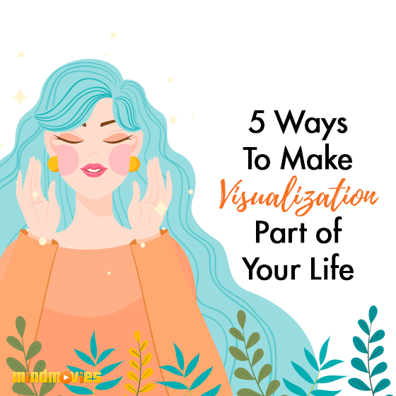 [Infographic] 5 Ways To Make Visualization Part of Your Life