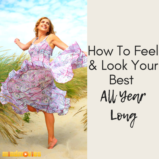 [Mind Movie] Feel And Look Your Best All Year Long!