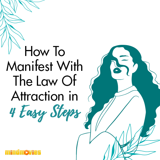How To Manifest With The Law Of Attraction in 4 Easy Steps