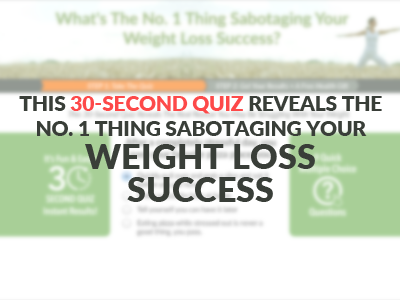 Take your 30 second weight loss quiz to discover what's sabotaging your weight goals now!