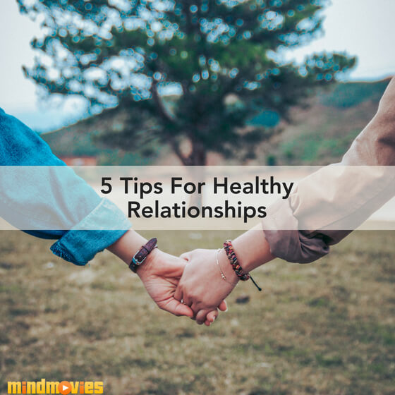 5 tips for healthy relationships