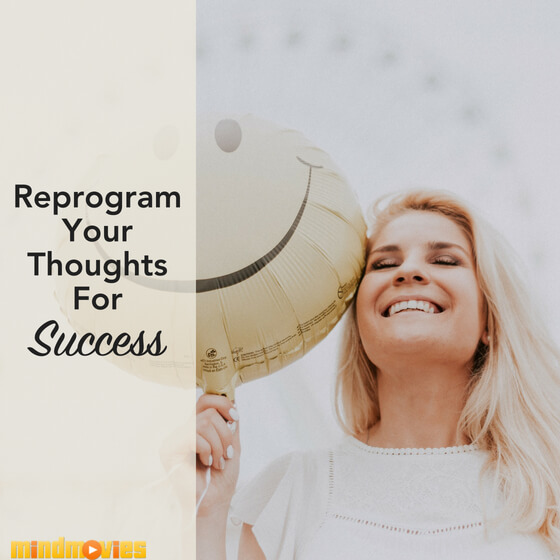 reprogram thoughts