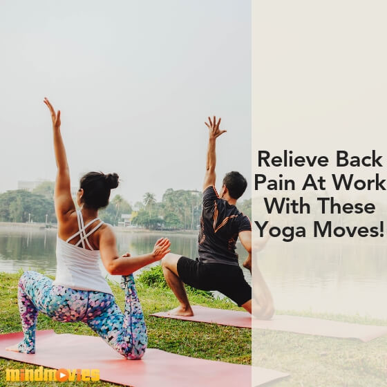 relieve back pain at work with these yoga moves
