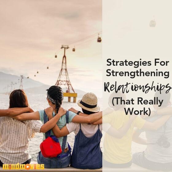 For strengthening relationships