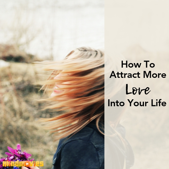 attract more love into your life