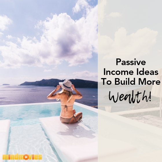 passive income ideas to build more wealth