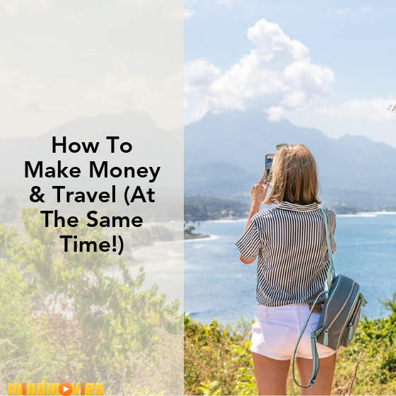 Tips For Making Money While You Travel