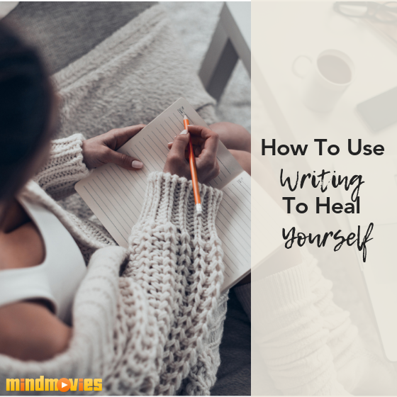 How To Use Writing To Help Heal Yourself