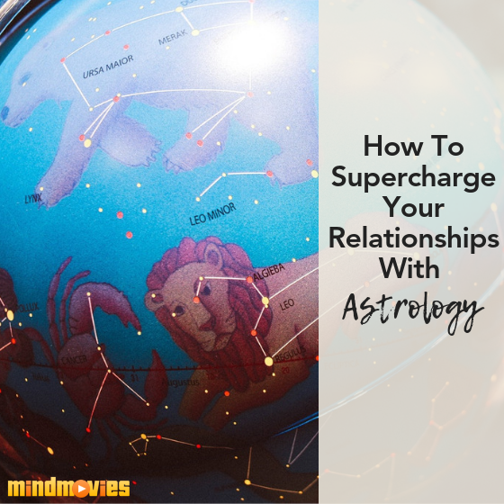 How To Supercharge Your Relationships With Astrology