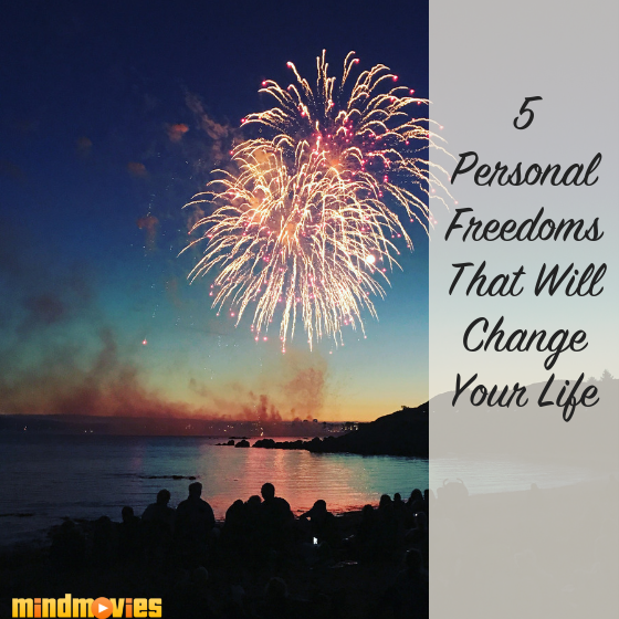 5 Personal Freedoms That Will Change Your Life