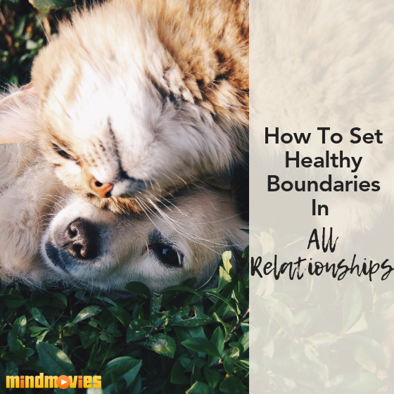 How To Set Healthy Boundaries In All Relationships