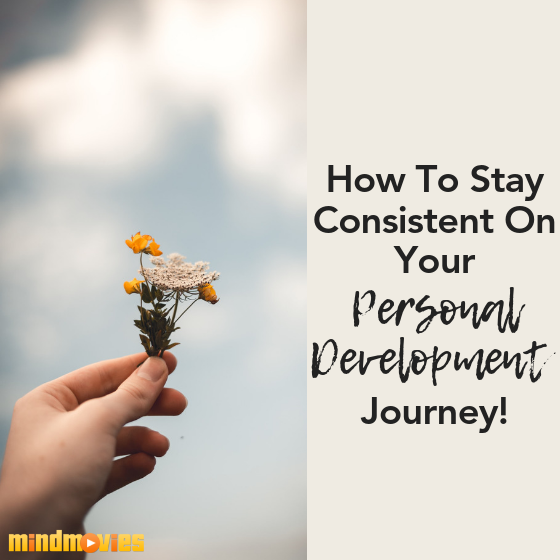 5 Tips for Staying Committed to Consistent Personal Growth