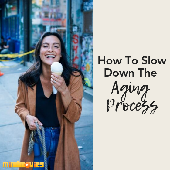 How To Slow Down The Aging Process