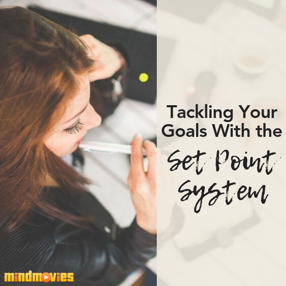 Tackling Your Goals With the Set Point System