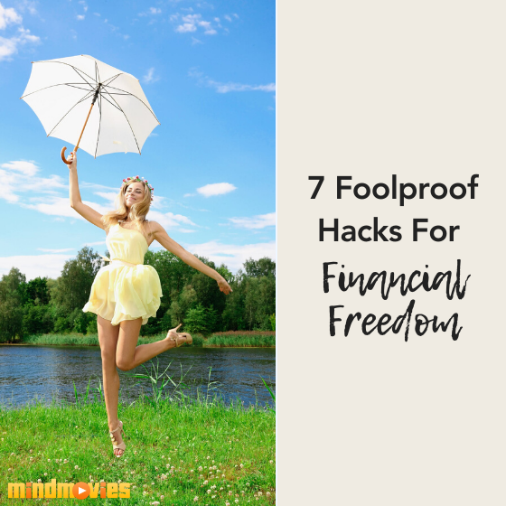7 Foolproof Hacks for Financial Freedom