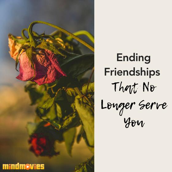 Ending Friendships That No Longer Serve You