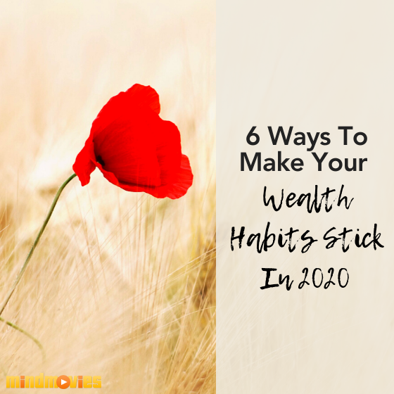 6 Ways To Make Your Wealth Habits Stick In 2020