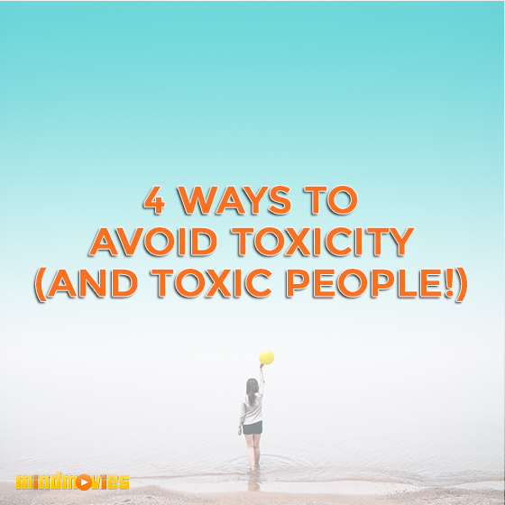 4 Ways To Avoid Toxicity (And Toxic People)