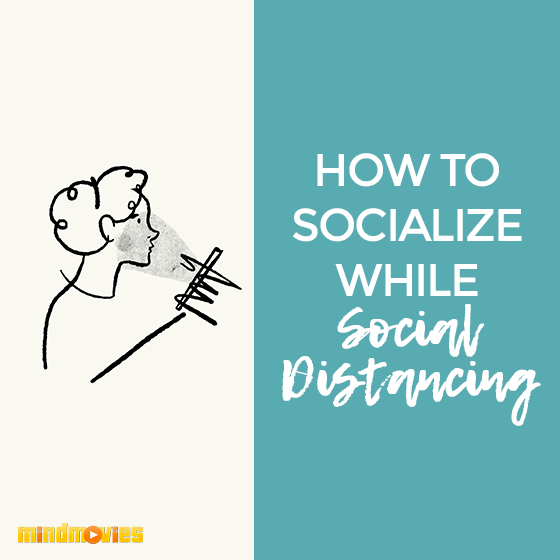 How To Socialize While Social Distancing
