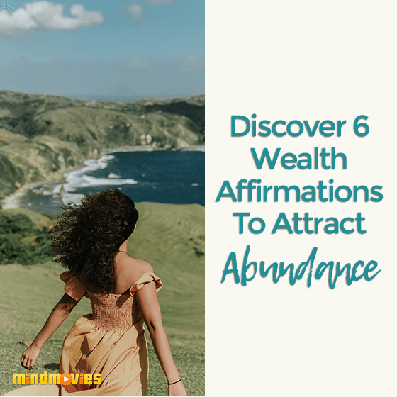Discover 6 Wealth Affirmations To Attract Abundance