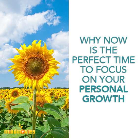 Why NOW Is The Perfect Time To Focus On Your Personal Growth