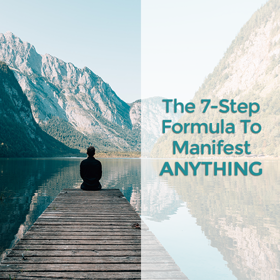The 7-Step Formula To Manifest ANYTHING