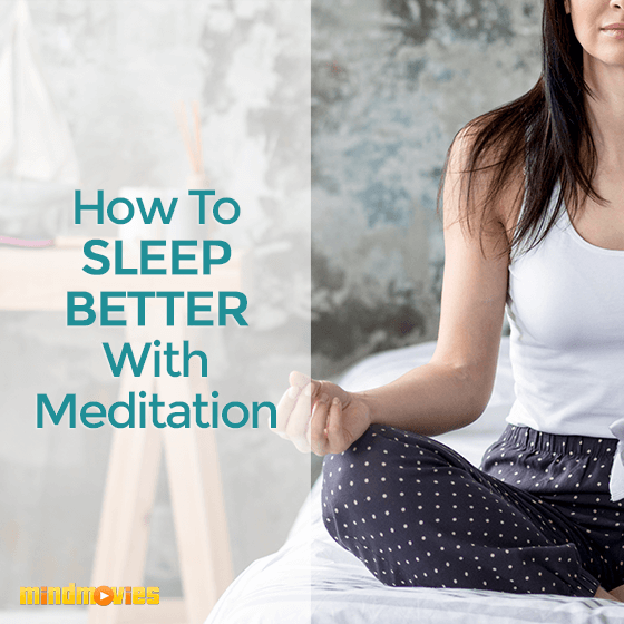 How to Sleep Better with Meditation
