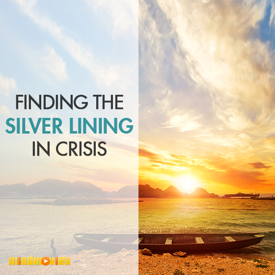 Finding The Silver Lining in Crisis
