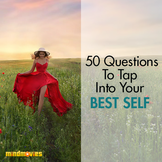 50 Questions To Tap Into Your Best Self