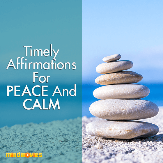 Timely Affirmations For Peace And Calm
