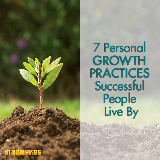 7 Personal Growth Practices Successful People Live By