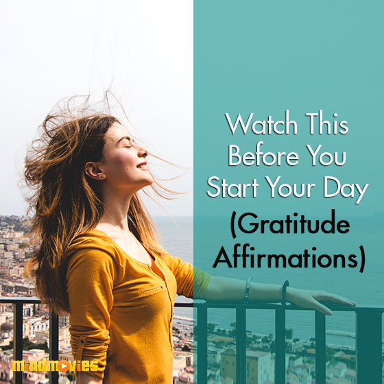 Watch This Before You Start Your Day (Gratitude Affirmations)