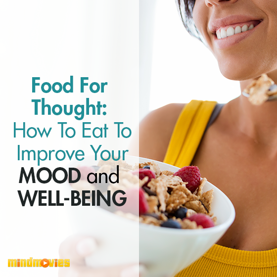 Food For Thought: How To Eat To Improve Your Mood & Well-Being