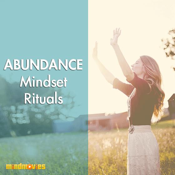 Abundance Mindset Rituals