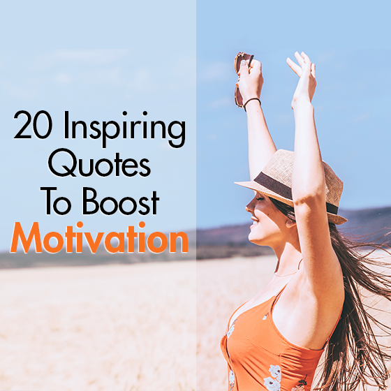 20 Inspiring Quotes To Boost Motivation