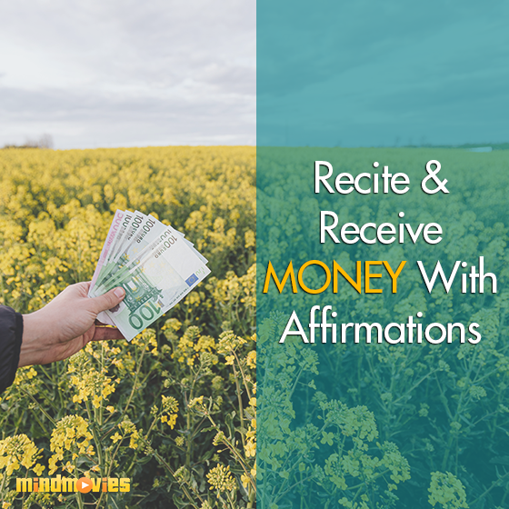 Recite & Receive Money With Affirmations