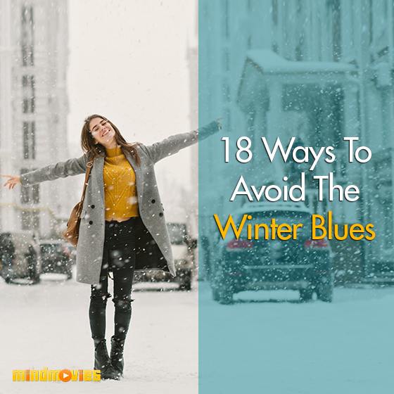 18 Ways To Avoid The Winter Blues