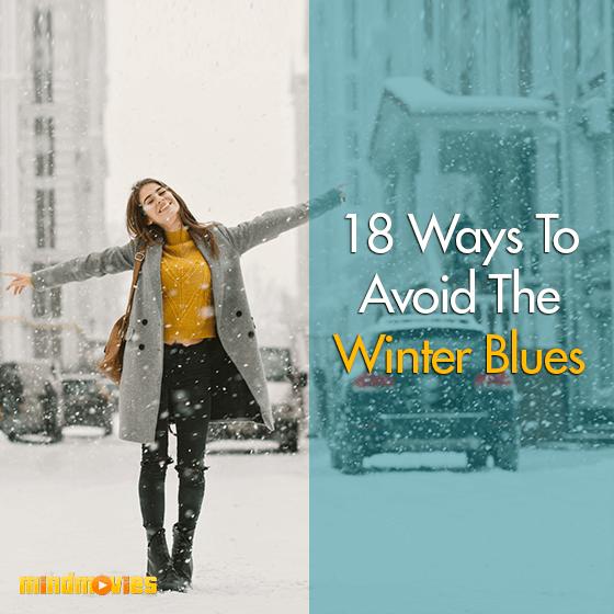 18 Ways To Avoid The Winter Blues