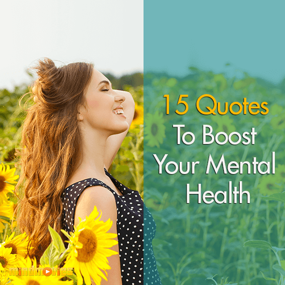 15 Quotes To Boost Your Mental Health
