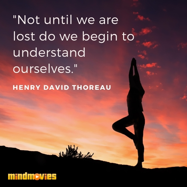 """""""Not until we are lost do we begin to understand ourselves"""" ― Henry David Thoreau"""