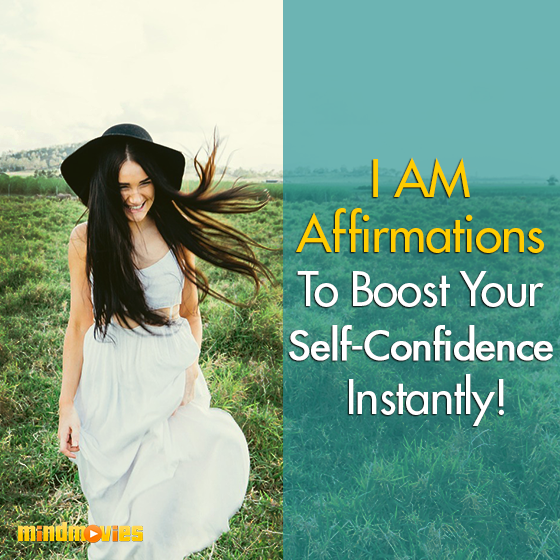 I AM Affirmations To Boost Your Self-Confidence Instantly!